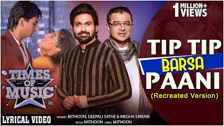 Tip Tip Barsa Pani - Recreated Version | Mithoon | Megha Sriram | Deepali Sathe | Times Of Music