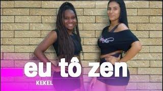 Eu Tô Zen  MC Kekel | Coreografia CiabyMarinho