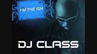 DJ Class ft. Kanye West, Trey Songz & Jermaine Dupri- I'm The Shit Remix