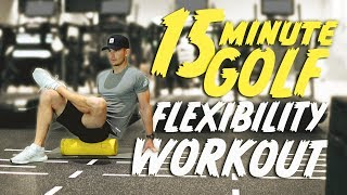 15 MINUTE GOLF FLEXIBILITY WORK OUT | ME AND MY GOLF