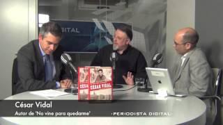 Entrevista a César Vidal, autor de 'No vine para quedarme' -2 diciembre 2013