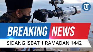 BREAKING NEWS: Sidang Isbat Penentuan Awal Puasa 1 Ramadan 1442