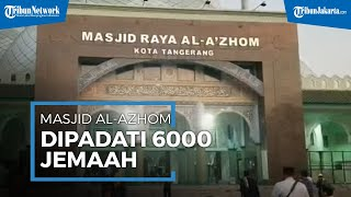 Berkurang Setengahnya, 6.000 Jemaah Salat Iduladha Padati Masjid Raya Al Azhom