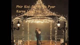 Phir Se Ye Dil Ko Hua Kiya Hai - Toh Baat Pakki (With Lyrics