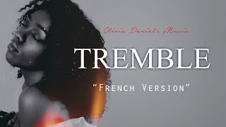 TREMBLE |  Mosaic Msc | French Version ( Français )