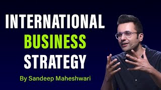 International Business Strategy - By Sandeep Maheshwari | Hindi