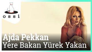 Ajda Pekkan / Yere Bakan Yürek Yakan