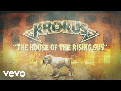 Krokus - The House of the Rising Sun