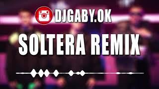 SOLTERA (REMIX) ✘ LUNAY ✘ DADDY YANKEE ✘ BAD BUNNY ✘ DJ GABY