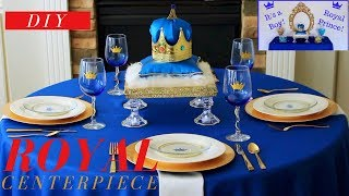 DIY Royal Prince Baby Shower Ideas | Royal Prince Baby Shower Centerpiece