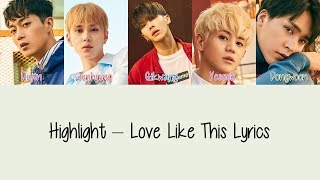 Highlight - Love Like This
