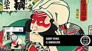 Gabry Venus - El Bandolero [Sosumi Records]