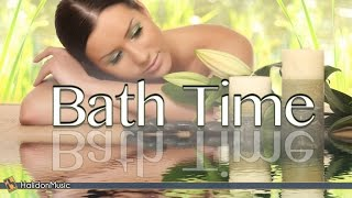 Relaxing Music - Bath Time | Instrumental Music, Background Music for Spa, Massage, Hot Bath