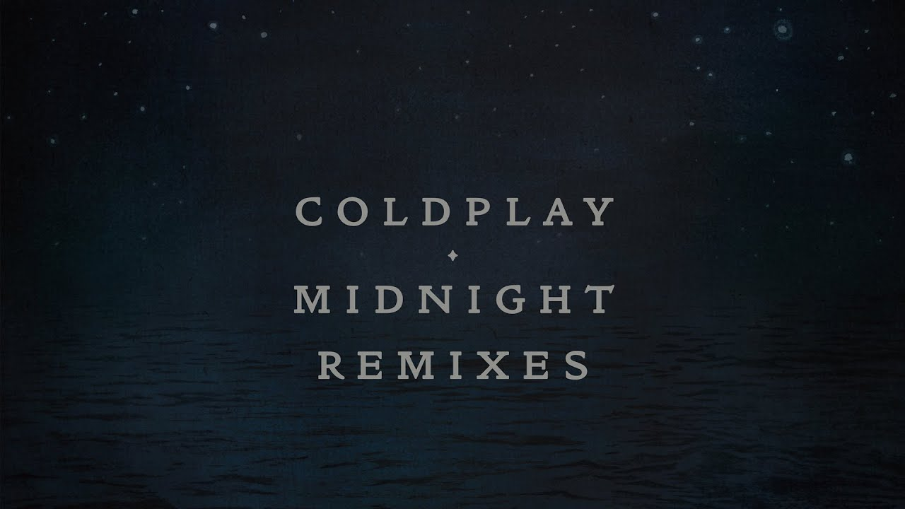 Coldplay - Midnight (Jon Hopkins remix)