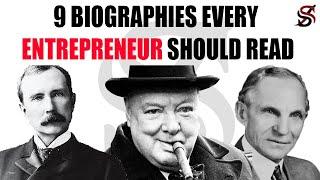 9 Biographies Every Entrepreneur Should Read