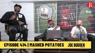 The Joe Budden Podcast - Mashed Potatoes