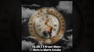 10. Jon Z X Bryant Myers - Hasta La Muerte Acicalau