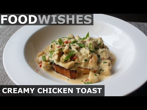 Creamy Chicken Toast - Food Wishes