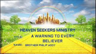 A WARNING TO EVERY BELIEVER - Brother Philip Addy