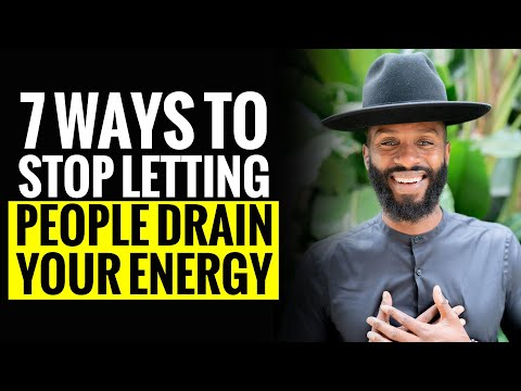 7 ways to stop letting people drain your energy