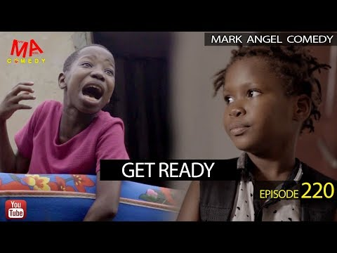 Mark Angel Comedy – GET READY (Episode 220)