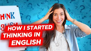 How to think in English and stop translating in your head