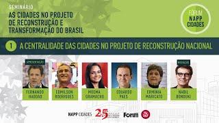 #aovivo | As cidades no Projeto de Reconstrução e Transformação do Brasil