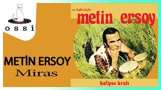 Metin Ersoy / Miras