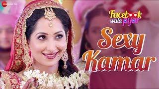 Sexy Kamar   Facebook Wala Pyar   Aaman Trikha & Sonu Kakkar   Rahul Bagga & Nancy Thakkar
