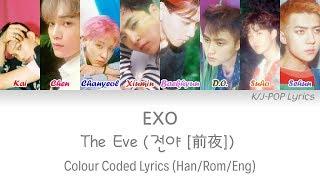 EXO (엑소) - The Eve (전야 [前夜]) Colour Coded Lyrics (Han/Rom/Eng)