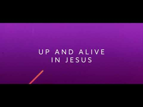 Up And Alive - Youtube Lyric Video