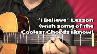 """""""I Believe"""" Lesson (with some of the Coolest Chords I know)"""