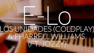 Los Unidades (Coldplay) & Pharrel Williams   E Lo Feat. Jozzy (Piano Cover) + CHORDSLYRICS