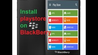 Install Google Play Store on BlackBerry 10 (2018) latest