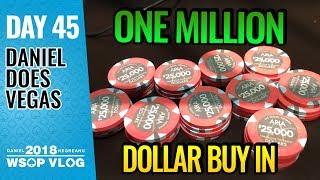 $1,000,000 ONE MILLION DOLLAR BUY IN - 2018 WSOP VLOG DAY 45