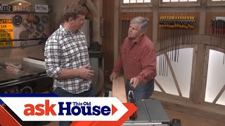 How to Use a Table Saw | Ask This Old House