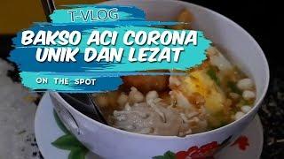 VLOG| Mencicipi Bakso Aci Corona Kuliner Unik dan Lezat, yang Wajib Kamu Coba