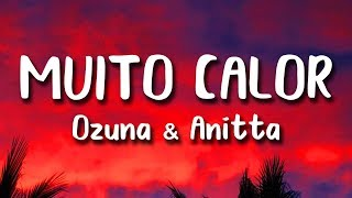 Ozuna   Muito Calor (Letra) Ft. Anitta