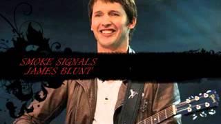 Smoke Signals - James Blunt