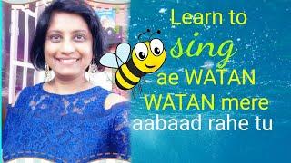Singing Lesson#38|LEARN TO SING Ae Watan Watan Mere| Raazi| Female Version|Sunidhi Chauhan