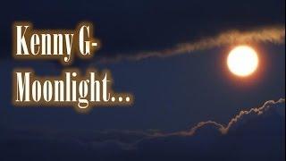 Kenny G - Moonlight