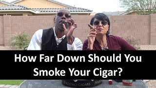 How Far Down Should You Smoke Your Cigar?   The Prestige Cigar Society
