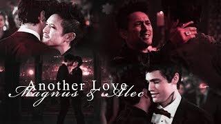 Magnus & Alec - Another Love