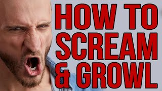 HOW TO GROWL  SCREAM   BASICS [HQ]