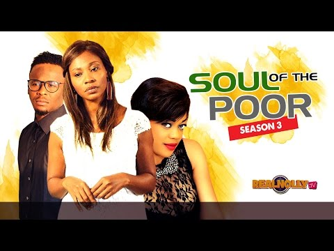 Soul Of The Poor 3 - 2015 Latest Nigerian Nollywood Movies