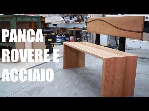 PANCA ROVERE E ACCIAIO - Progetto FAI DA TE