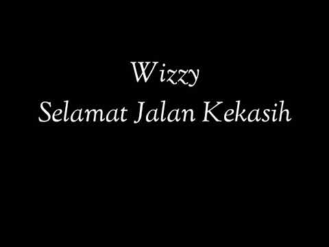 Wizzy - Selamat Jalan Kekasih | Ost. Si Doel The Movie (Lyric Video) - Alvin Tan