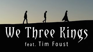 We Three Kings (feat. Tim Foust) | The Hound + The Fox