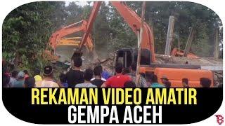 Rekaman Video Amatir Gempa Aceh