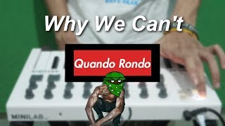 Quando Rondo   Why We Can't (Cover) | Instrumental
